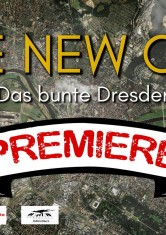 PREMIERE: The New City - Das bunte Dresden